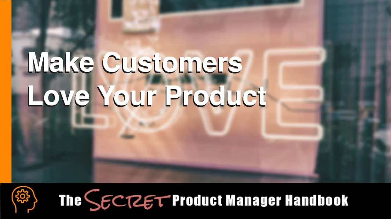 Make Customers Love Your Product